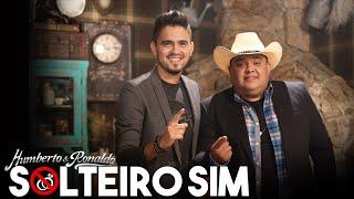 Humberto e Ronaldo - Solteiro Sim (Clipe Oficial)