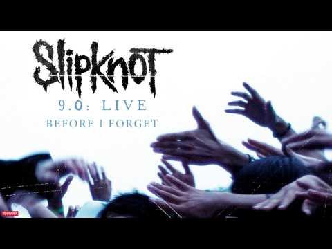 Slipknot - Before I Forget LIVE (Audio)
