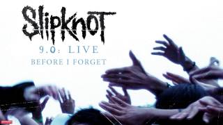 Slipknot - Before I Forget LIVE (Audio)