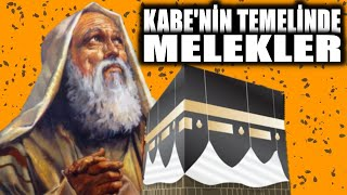 KABE'nin Temelini Kazan Melekler ve Hz. İbrahim - Kabe'nin Tarihçesi