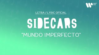 Sidecars - Mundo Imperfecto (Lyric Video Oficial | Letra Completa)