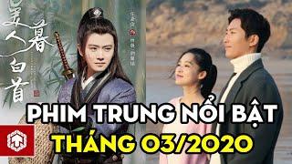 Top Phim Truyền Hình Trung Quốc Hay Nhất Lên Sóng Tháng 3/2020   Ten Asia