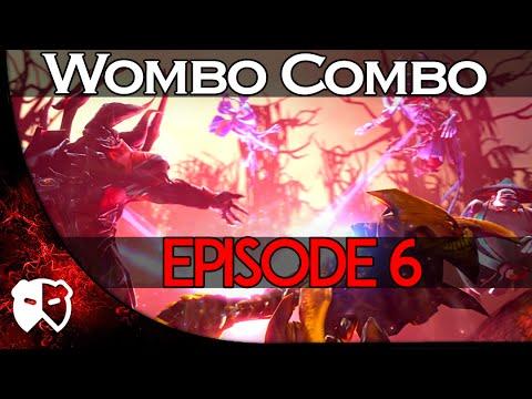 Dota 2 - Wombo Combo - Ep. 6