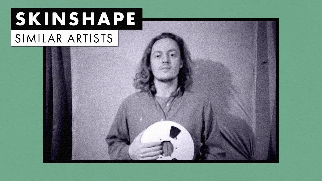 Music like Skinshape | Similar Artists Playlist
