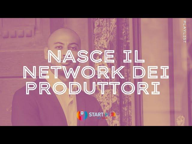 Nasce il network dei produttori di Start Hub