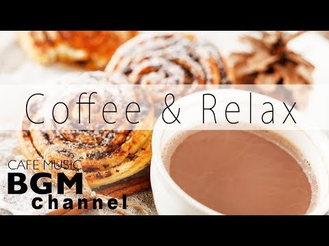 Relaxing Coffee Jazz  - Calm Cafe  - Relaxing Cafe  For Sleep Work Study