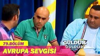 Güldür Güldür Show 79.Bölüm - Avrupa Sevgisi