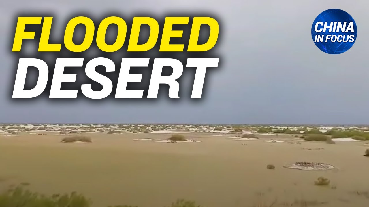 China's largest desert flooded by heavy rain; Delta strain spreads, Chinese cities shut down