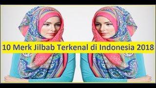 Download Video 10 Merk Jilbab yang Sangat Terkenal di Indonesia Tahun 2018 MP3 3GP MP4