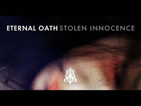 ETERNAL OATH – STOLEN INNOCENCE (OFFICIAL VIDEO)