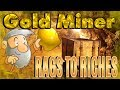 LET'S PLAY GOLD MINER! - RAGS TO RICHES!