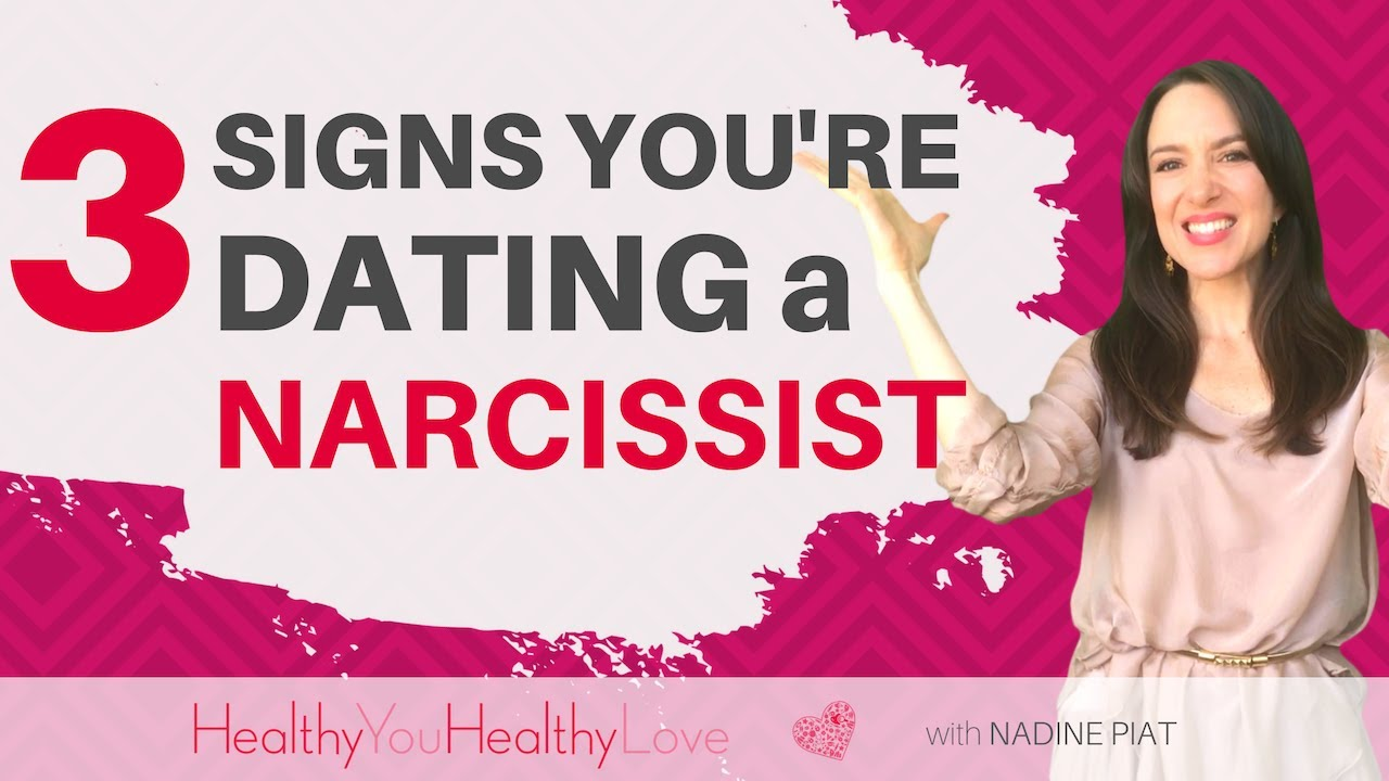signs youre dating a narcissist