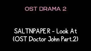 #OSTKDrama #DoctorJohn #2019 SALTNPAPER - Look At (OST DOCTOR JOHN PART.2)