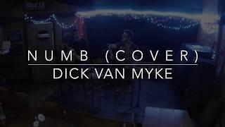 Numb (Cover) - Dick Van Myke