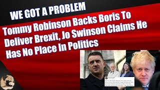 Tommy Robinson Backs Boris To Deliver Brexit, Jo Swinson Claims He Has No Place In Politics