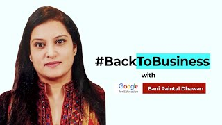 #BackToBusiness with Google Cloud India's Bani Paintal Dhawan