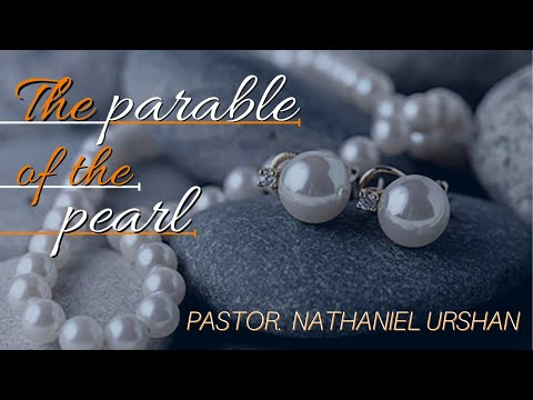 """""""The Parable of the Pearl"""" – Pastor Nathaniel Urshan"""