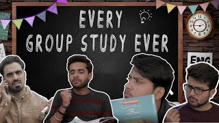 EVERY GROUP STUDY EVER || GAURAV ARORA