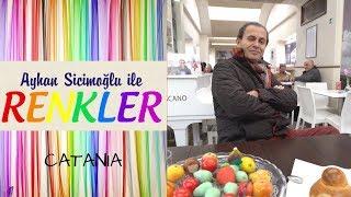 Ayhan Sicimoğlu ile RENKLER - Catania