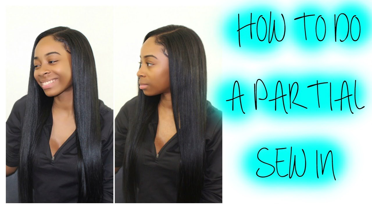 How To Do A Partial Sew In Side Part Small Leave Out Youtube