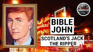 Bible John: Scotland's High-Minded Jack the Ripper