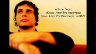 Frejat - Amor pra recomeçar (versão acústica)