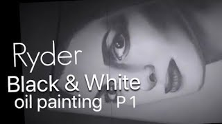 Ryder | black & white | oil painting | P-1