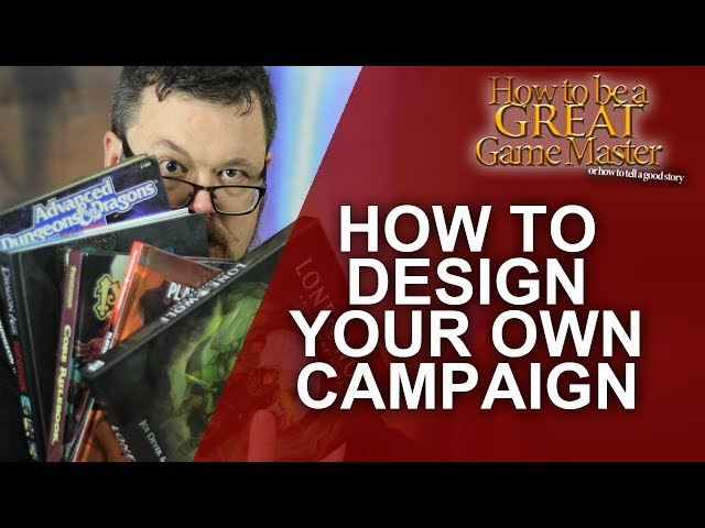 GREAT GM: Creating your own RPG Campaign - Building your own world and Campaign - GM TIPS - Part 1