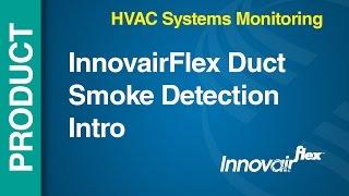 HVAC -- InnovairFlex Duct Smoke Detection Intro