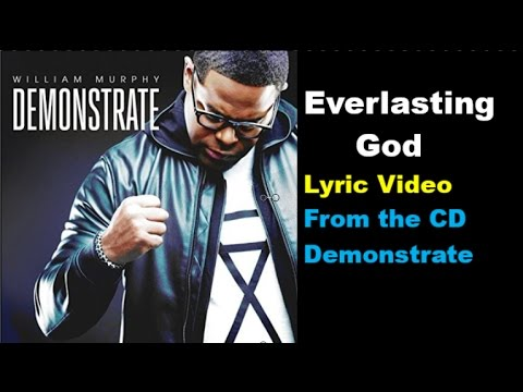 Everlasting God William Murphy LYRICS