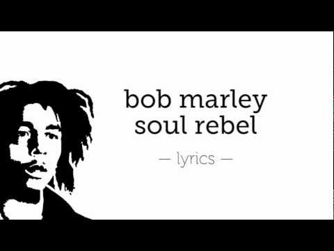 Bob Marley Soul Rebel [Lyrics]