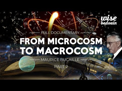 ► From Microcosm to Macrocosm - Maurice Bucaille: Film Two | English [Full Documentary]