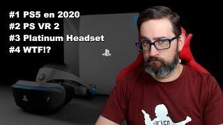 Vlog 41: PS5 en 2020, PS VR 2.0, Platinum Wireless Headset, WTF!?