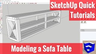 Modeling a Sofa Table in SketchUp - SketchUp Quick Tutorials