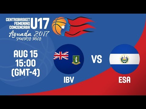 British Virgin Islands vs El Salvador - Full Game - Centrobasket U17 Women
