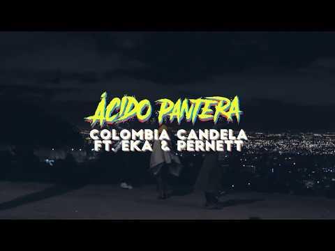 Ácido Pantera - Colombia Candela ft. Eka & Pernett [Official Video]