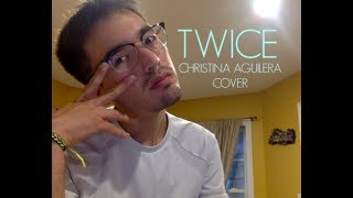 Twice - Christina Aguilera (Cover by NostalgicNathan) Video