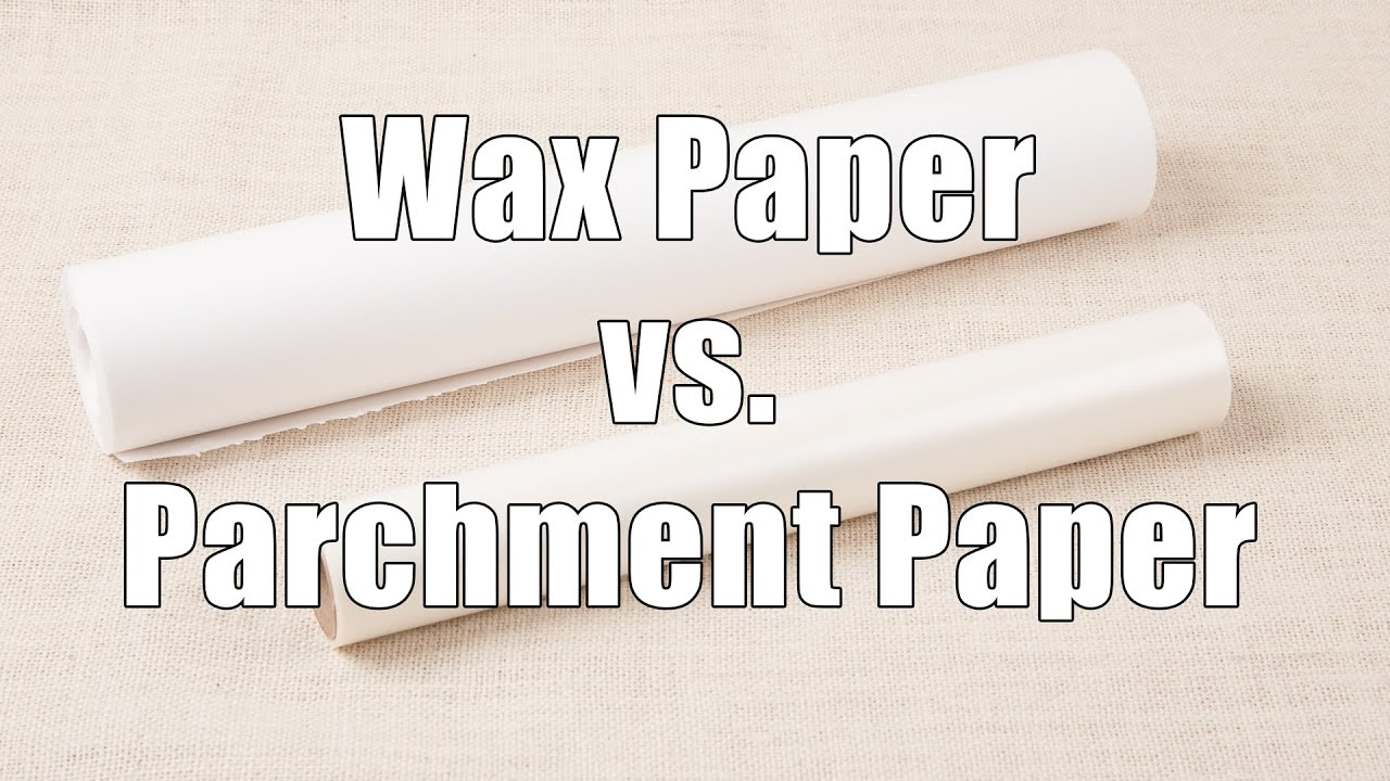 Parchment Paper Versus Wax Home Cooking 101