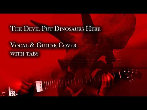 The Devil Put Dinosaurs Here | Vocal & Guitar Cover with Solo and Tabs