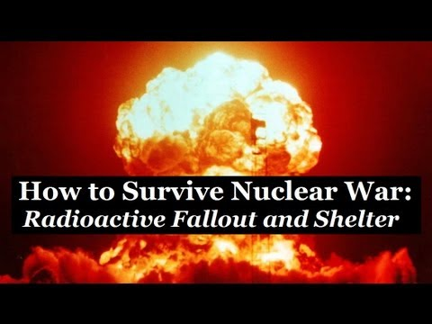 HOW TO SURVIVE NUCLEAR WAR - Radioactive Fallout and Shelter - Medical Self Help