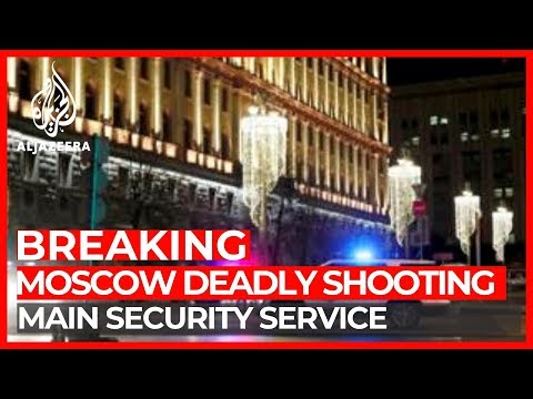 Deadly shooting near main security service in Moscow