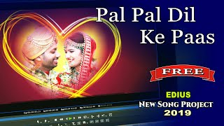 Pal Pal Dil Ke Paas Edius Wedding New Project Song Free Download 2019