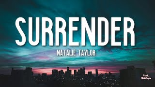 Surrender - Natalie Taylor Lyrics 🎵