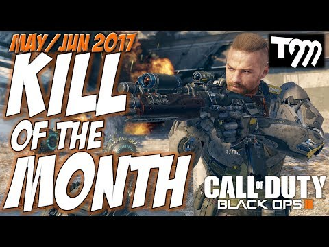 Black Ops 3 - KILL OF THE MONTH - MAY/JUN 2017