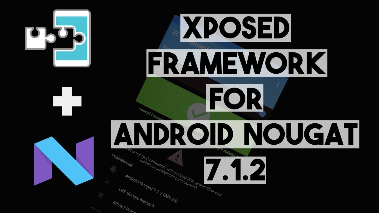 Xposed Installer for Android Nougat 7, 7 1 1, 7 1 2, Lineage OS 14 1 | How  to Install & Walkthrough