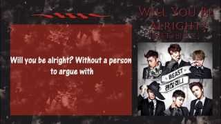 [ENG SUB] BEAST/B2ST - Will You Be Alright? (괜찮겠니?)