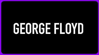 The Death of George Floyd