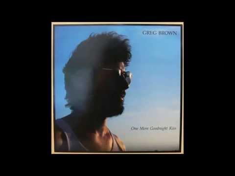 Greg Brown -- One More Goodnight Kiss (1988) FULL ALBUM