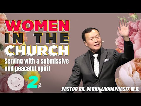 Women in the Church 2: Serving with a submissive and peaceful spirit