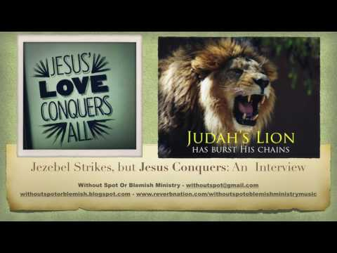 Jezebel/Narcissist Strikes, but JESUS CONQUERS: An Interview